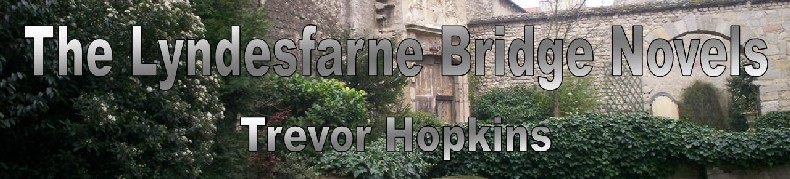 The Lyndesfarne Bridge Novels by Trevor Hopkins